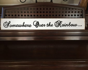 Somewhere Over the Rainbow Wall Sign Plaque Wood Wizard of Oz Song Quote Hand Painted Wooden You Pick Color