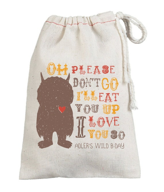 Where the Wild Things Are Themed Little Boy Birthday Party Loot Favor Bags - Oh Please Don't Go I'll Eat You Up I Love You SO