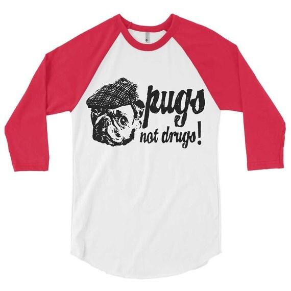 Pug Not Drugs Baseball Tee - American Apparel T-Shirt - XS S M L Xl (Color Options)