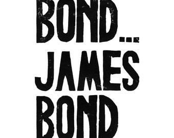 Bond James Bond Printable - Linocut Print typography - quote black on printmaking paper children movie poster