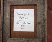 Standard 11x11 Barn Wood Picture Frame, Hand Crafted One at a Time.