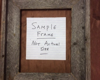 Standard 8x12 Barn Wood Picture Frame, Hand Crafted One at a Time.