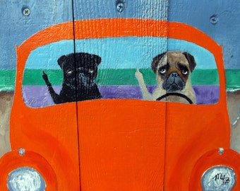 """Black Pug Art - Fawn Pug Art PRINT - """"ROAD RAGE"""" - 8"""" x 10"""" - Dog Art - Print of painting done on upcycled fence boards"""