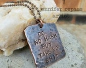 """Reserved for Diane - Copper pendant hand stamped with """"Do no harm but take no shit"""" including ball chain"""