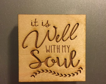 """Wood Engraved Magnets """"it is well with my soul"""" (Customization available)"""