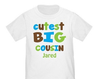 ON SALE Big Cousin Cutest Personalized T-shirt Kids Big Cousin Shirt