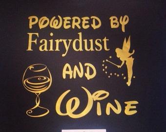 "Disney Shirt ""Powered by Fairydust and Wine"" Shirt Women's Disney Shirt"