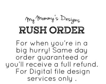 Rush Order- Same Day Design Services