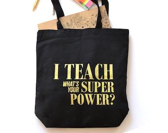 Teacher Tote Bag - I Teach What's Your Super Power - Teacher Gift - Teacher Book Bag