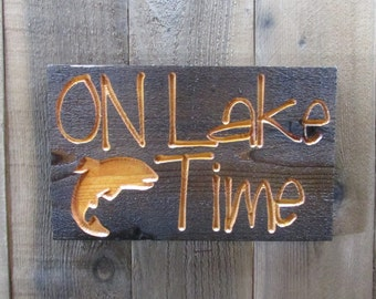 On Lake Time Rustic Weathered Wood Sign - Cabin Decor Fishing Fish Vacation Camp Camping - Carved Engraved Barn Wood Decor