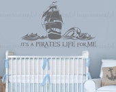 Wall Decal A Pirate's Life For Me, Pirate Ship   Custom Baby Nursery, Children's Room Interior Design   Easy Application   092