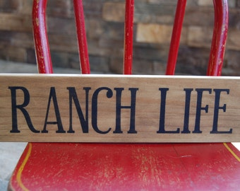 Ranch Life...Distressed hand stenciled wood sign