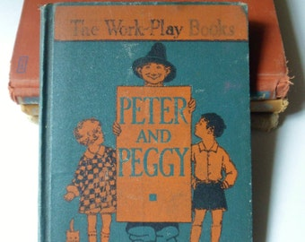 Peter and Peggy Reading Book, The Work-Play Books, Florida First Grade Reader 1932
