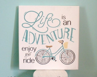 Life is an Adventure Enjoy the Ride Summertime Bicycle -- Painted Wooden Art Sign