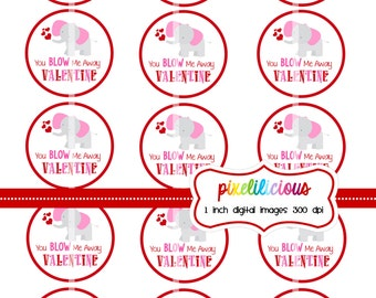 Valentine Treat Tags - You Blow Me Away Valentine - Digital Collage - 2 Inch Circles - Buy 2 Get 1 Free - perfect for treat bags
