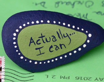 Painted garden rock, river rock, painted pebble, inspirational, word, Actually I can, words on rock, quote, blue and green, student gift