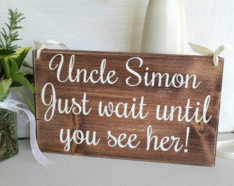 Personalised Just Wait Until You See Her Handmade Wedding Sign, Rustic Signs, Woodland Wedding, Wait Until You See Her, Shabby Chic Wedding