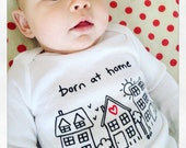 Born at Home Outfit Baby Onesie Home Birth  Newborn Baby Outfit Baby Boy Baby Girl Homebirth Natural Birth Doula