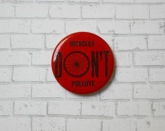 "Vintage PINBACK BUTTON - ""Bicycles DON'T Pollute"" - 1970s Bike Pin"
