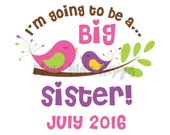 NSTANT Download I'm going to be a Big Sister Birds Birdie Pdf file forT shirt Pregnancy Announcement July 2016