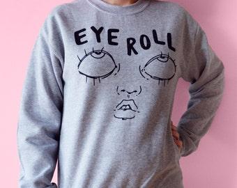 Eyeroll crew neck Sweater