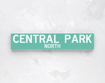 CENTRAL PARK NORTH - New York City Street Sign - Wood Sign