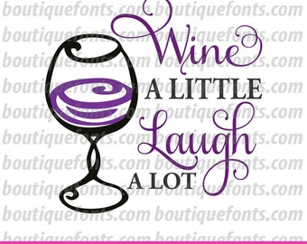 Wine a Little SVG Cut File - Instant Download