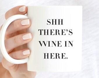 Wine Mug, Gift For Mom, Gift For Her, Coffee Mug, Ceramic Mug, Shhh There's Wine In Here, Coffee Mug, Funny Mug, Wine Mug