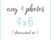 Set of 4 Prints 4x6 - Your Choice - discounted set, 4x6 photographs, set of 4x6 photos, home decor, print set