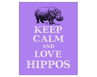 Keep Calm and Love Hippos Print Hippopotamus Art Print Hippopotamuses I Love Hippos Africa Madagascar River Horse Pink Purple Lavender