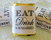 300 High Gloss EAT Drink & BE MARRIED Hershey Nugget wrappers/labels Personalized for Wedding/Anniversary party/event. Make your own favors