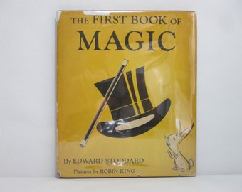 The First Book of Magic by Edward Stoddard Illustrated by Robin King Vintage Book