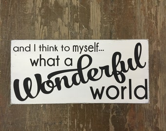 What a wonderful world hand painted wood sign, love sign, family decor, Louis Armstrong song lyrics