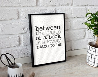 Between The Pages Of A Book Is A Lovely Place To Be Poster Print Wall Art Decor