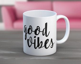 Good Vibes Coffee or Tea Coffee Mug