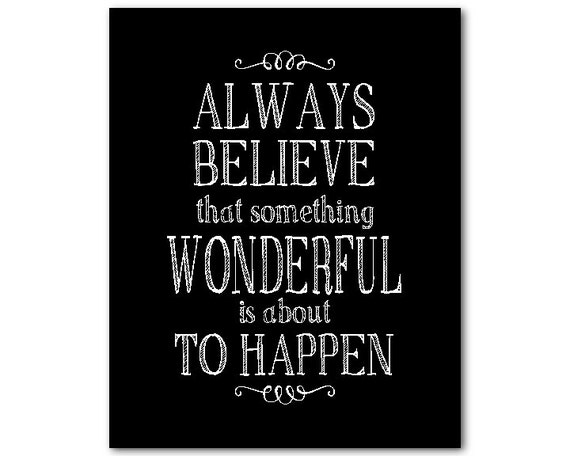 Wall Decor Always Believe That Something Wonderful Is About