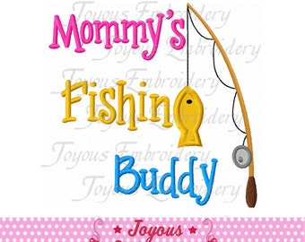 Instant Download Mommy's Fishing Buddy Applique Embroidery Design NO:1955