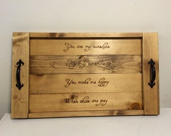 You are my sunshine wood tray, Rustic wood serving tray with handles, wood burned tray,