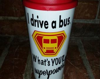 Bus Driver Gift - Bus Driver Coffee Mug - Personalized Bus Driver Cup - Bus Driver Travel Mug - Gifts for Bus Drivers - School Bus Driver