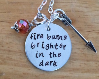 Hunger Games, Hunger Games Necklace, Fire Burns Brighter In the Dark, Inspirational Quote Necklace, Katniss Quote Necklace, Mockingjay Quote