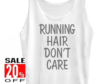 Running Hair Don't Care tank top women t shirt singlet sleeveless size S M L