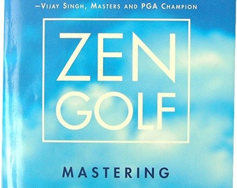 Zen Golf book, golfers gift, Mastering the Mental Game, recommended by ijay Singh
