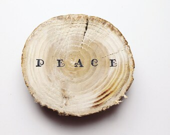 """Wooden slice with word """"peace"""" - custom words - wedding favors - inspiration quote"""