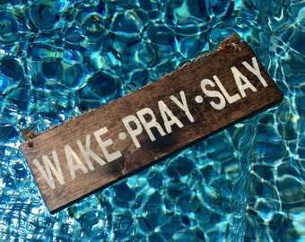 Wake Pray Slay Wood Sign / Wall Art / Wall Decor / Gifts for Him / Gifts for Her / Bohemian Wood Sign