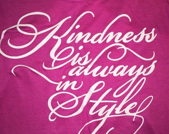 Kindness is Always in Style Glitter Bling Shirt