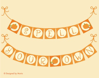 Spell Your Own Orange Banner Printable: Autumn Decoration with Pumpkins - Baby Shower, Birthday Party, Fall Party, Halloween, Thanksgiving