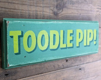 Toodle Pip Hand Painted Sign (TP2)
