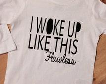 Woke up Flawless T Shirt