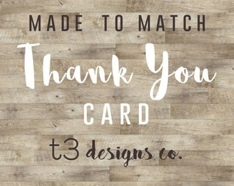 Coordinating Thank You Card ADD ON, made to match thank you
