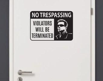No Trespassing Terminator Warning Door Sign Wall Art Vinyl T800 Decal Sticker